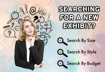 Searching for a new exhibit?